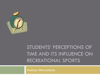 Students� perceptions of time and its influence on recreational sports