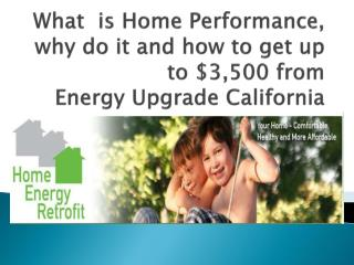 What  is Home Performance, why do it and how to get up to $3,500 from  Energy Upgrade California