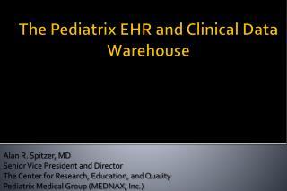 The Pediatrix EHR and Clinical Data Warehouse