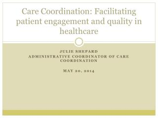Care Coordination: Facilitating patient engagement and quality in healthcare