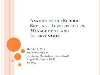 Anxiety in the School Setting – Identification, Management, and Intervention