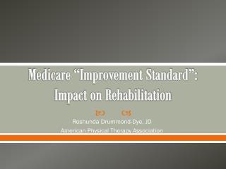 "Medicare ""Improvement Standard"":  Impact on Rehabilitation"