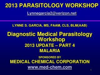 2013 PARASITOLOGY WORKSHOP Lynnegarcia2@verizon.net