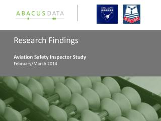 Research Findings Aviation Safety Inspector Study February/March 2014