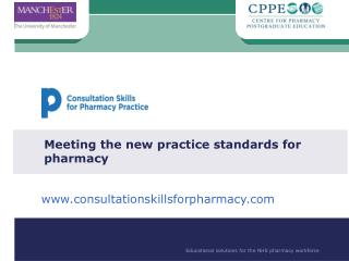 Meeting the new practice standards for pharmacy