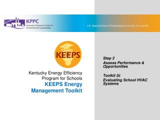 KEEPS Energy Management Toolkit Step 2: Assess Performance & Opportunities Toolkit 2E: Evaluating School HVAC Systems