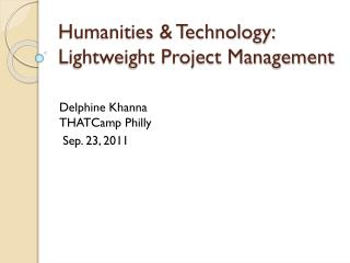Humanities & Technology: Lightweight Project Management