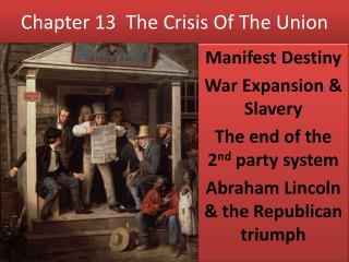 Chapter 13  The Crisis Of The Union