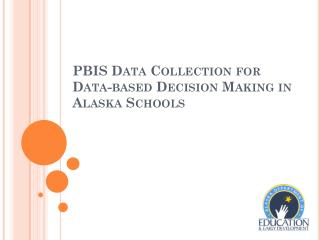 PBIS Data Collection for Data-based Decision Making in Alaska Schools