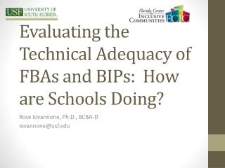 Evaluating the Technical Adequacy of FBAs and BIPs:  How are Schools Doing?