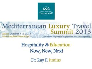 Hospitality  & Education Now , New,  Next
