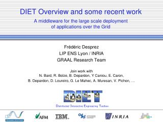 DIET Overview and some recent work A middleware for the  large scale  de ployment  of applications over the Grid