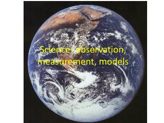 Science: observation, measurement, models