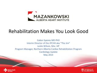 Rehabilitation Makes You Look Good
