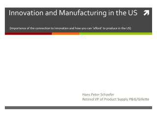 Innovation and Manufacturing in the US