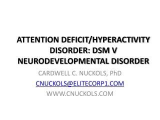 ATTENTION DEFICIT/HYPERACTIVITY DISORDER: DSM V NEURODEVELOPMENTAL DISORDER
