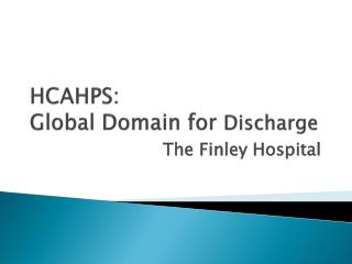 HCAHPS:   Global Domain for  Discharge