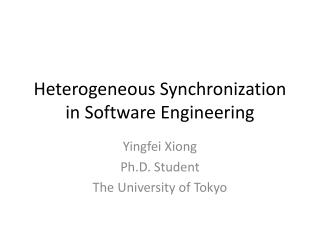 Heterogeneous Synchronization in Software Engineering