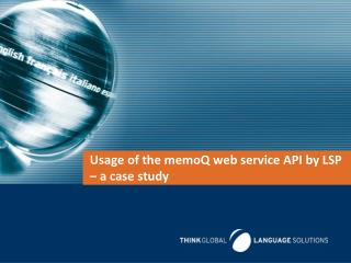 Usage of the  memoQ w eb service  API by LSP – a case study
