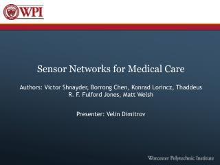 Sensor Networks for Medical Care