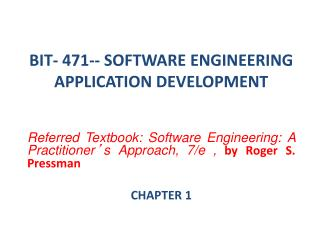 BIT- 471-- SOFTWARE ENGINEERING  APPLICATION DEVELOPMENT