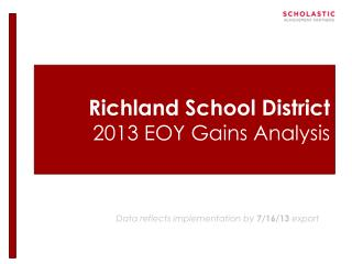 Richland School District 2013 EOY Gains Analysis