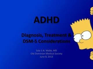 ADHD Diagnosis, Treatment &  DSM-5 Considerations
