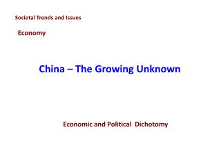 China � The Growing Unknown