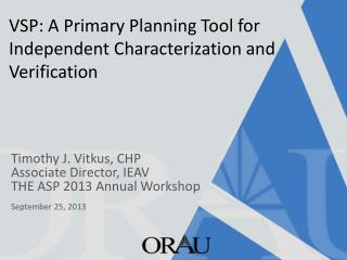 VSP: A Primary Planning Tool for Independent Characterization and Verification