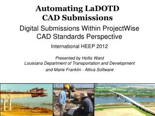 Automating LaDOTD                                 CAD  Submissions