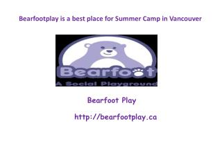 Bearfootplay is a best place for Summer Camp in Vancouver