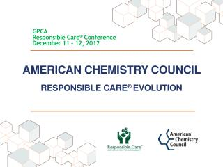 American Chemistry Council  Responsible Care �  Evolution