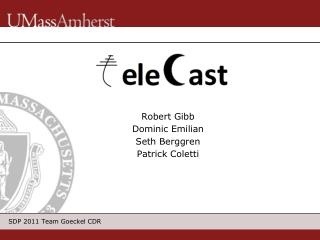 Robert Gibb Dominic Emilian  Seth Berggren Patrick Coletti