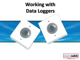 Working with  Data Loggers