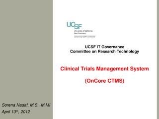UCSF IT Governance Committee on Research Technology Clinical Trials Management System (OnCore CTMS)
