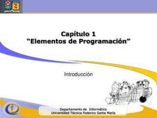 "Capítulo 1 ""Elementos de Programación"""
