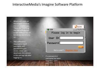 InteractiveMedia's  Imagine Software Platform