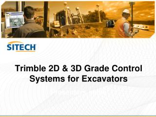 Trimble 2D & 3D Grade Control Systems for Excavators