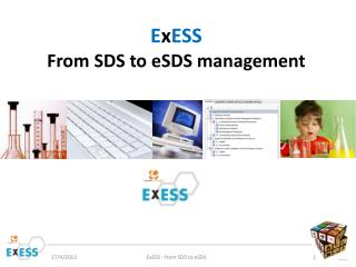 E x ESS From  SDS to  eSDS  management