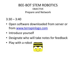 BEE-BOT STEM ROBOTICS OBJECTIVE Prepare and Network