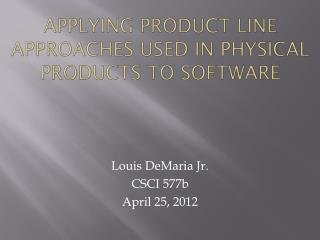 Applying product line approaches used in physical products to software