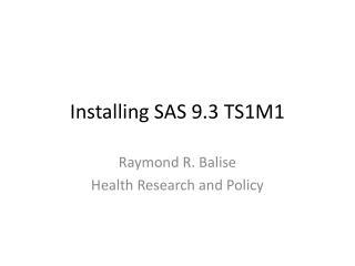 Installing SAS 9.3 TS1M1