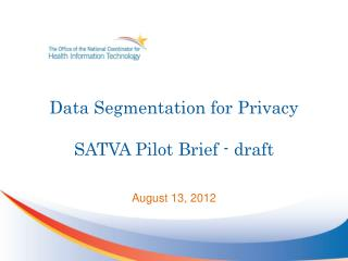 Data Segmentation for Privacy SATVA Pilot Brief - draft