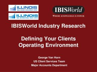 IBISWorld Industry Research Defining Your Clients Operating Environment