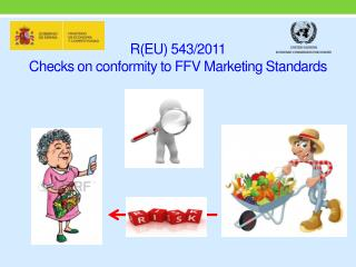 R(EU) 543/2011 Checks  on conformity to  FFV Marketing  S tandards
