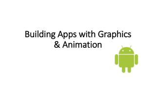 Building  Apps with Graphics & Animation