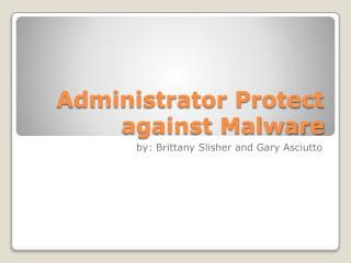 Administrator Protect against  Malware