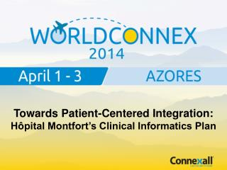 Towards Patient-Centered Integration: Hôpital Montfort's Clinical Informatics Plan