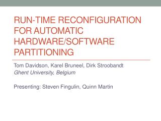 Run-time reconfiguration for automatic hardware/software partitioning