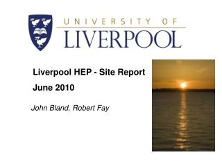 Liverpool HEP - Site Report June  2010